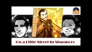 Glenn Miller - On a Little Street In Singapore (HD) Officiel Seniors Musik