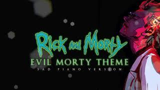 Rick \u0026 Morty - Evil Morty | Sad Piano Version