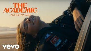 The Academic - Acting My Age (Official Video)