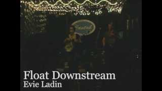 Evie Ladin - Float Downstream