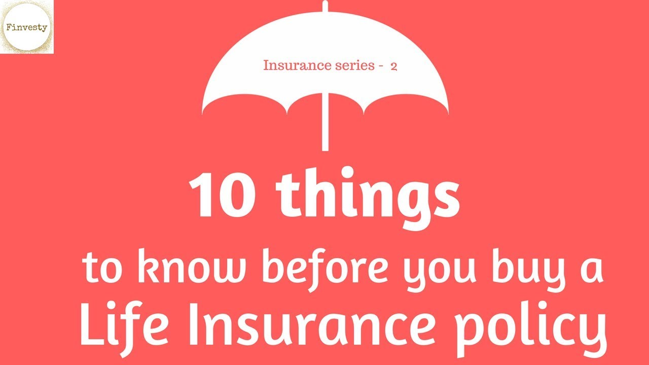 Life Insurance : 10 things to know before you buy a Life ...