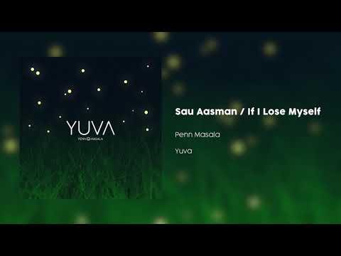 Sau Aasman / If I Lose Myself - Penn Masala