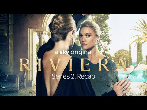 Download Riviera Series 2 Recap in 3 Minutes