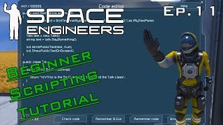 Beginner Scripting Tutorial - Space Engineers Ep.11