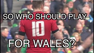 So Who Should Play 10 for Wales? | Squidge Rugby