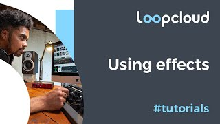 Onboard Effects - Loopcloud 5 Tutorial