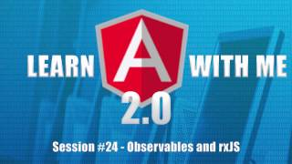 learn angular 2 with me part 24 observables and rxjs