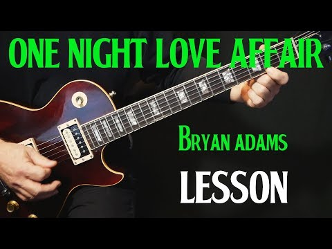 """LESSON   how to play """"One Night Love Affair"""" on guitar by Bryan Adams   guitar lesson tutorial"""