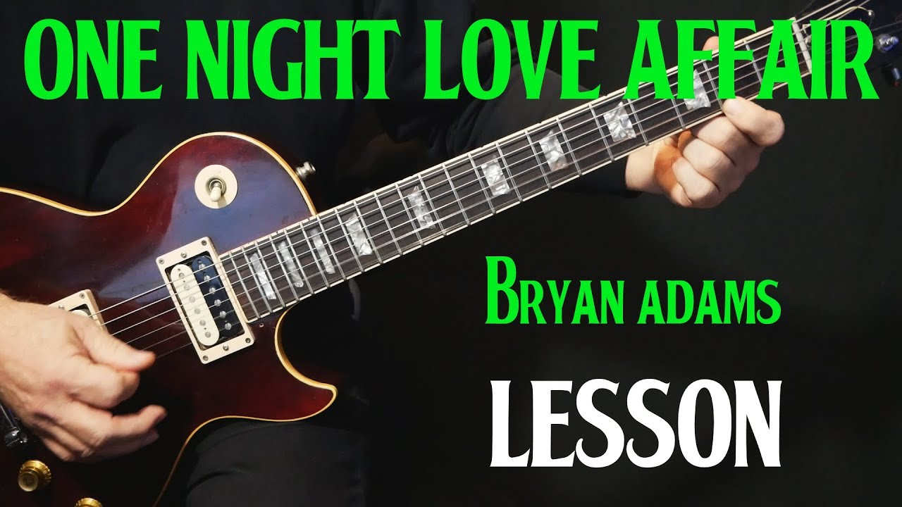 How To Play One Night Love Affair On Guitar By Bryan Adams