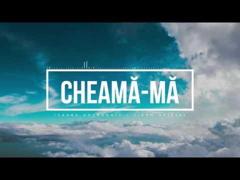 ISAURA GHEORGHIU - CHEAMĂ-MĂ | VIDEO OFICIAL |