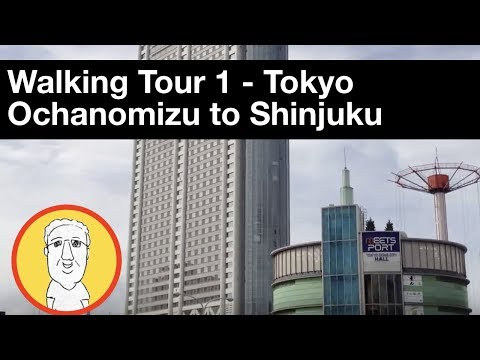 Walking Tour 1:  A Stroll Through Tokyo - Ochanomizu to Shinjuku - with Running Commentary
