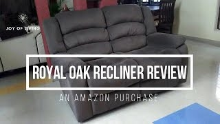 Is it worth Buying Recliners online India?/ Royal Oak Recliners an Amazon purchase