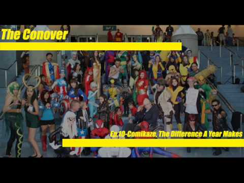 The Conover Ep 10 Comikaze, The Difference A Year Makes
