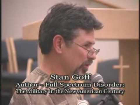 Talk - Stan Goff - Full Spectrum Disorder: The Military in the New American Century