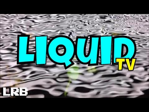 Aqua Therapy- Liquid Television