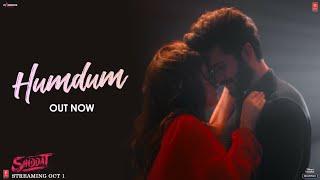 Hum Dum (Video)   Shiddat   Sunny Kaushal, Radhika Madan   Ankit Tiwari   Gourov Dasgupta
