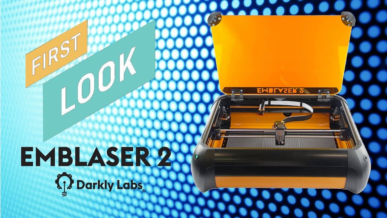 DarklyLabs Emblaser 2 Laser Cutter Now with Air Assist and Light Burn