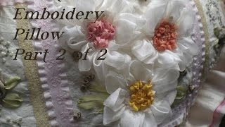 Silk Ribbon Embroidery - Part 1 of 2