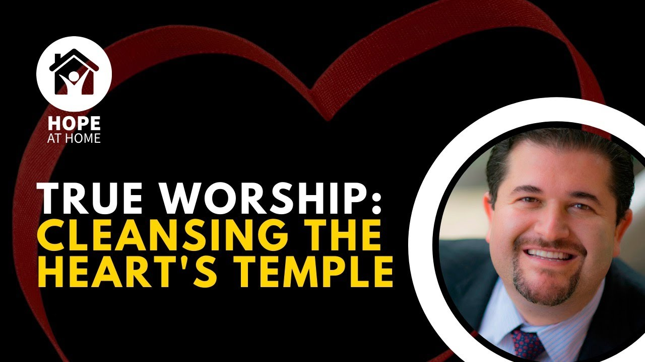 True Worship: Cleansing the Heart's Temple