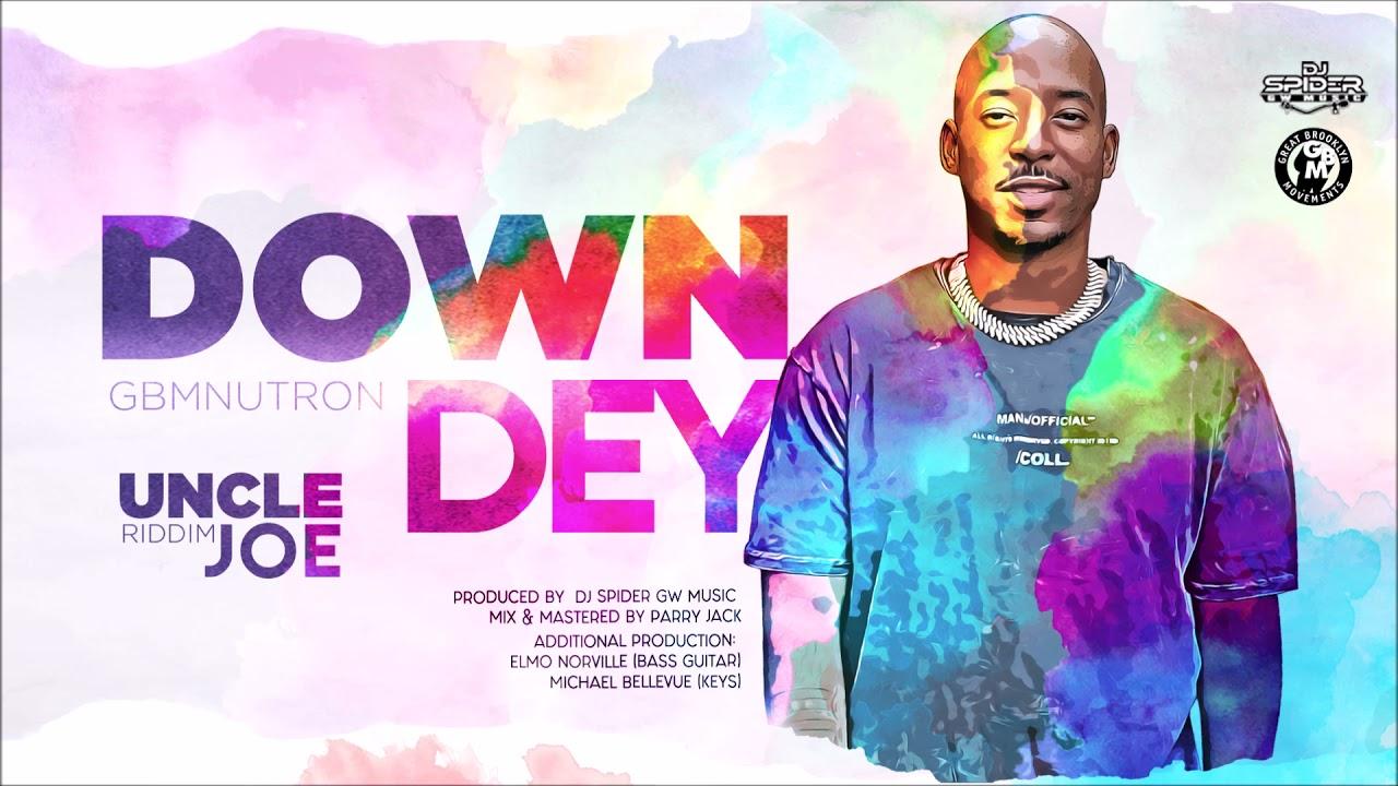 Download GBMNutron - Down Dey (Uncle Joe Riddim)   2022 Soca