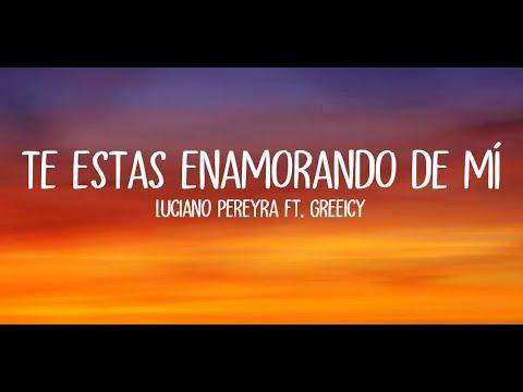 Descargar MP3 Te Estás Enamorando De Mí - Luciano Pereyra, Greeicy (Con Letra) | EscucharEsPráctico