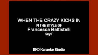 When The Crazy Kicks In (In the Style of Francesca Battistelli) (Karaoke with Lyrics)
