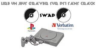 [Methode Swap] Lire des jeux PS1 graver sans crack