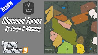 FS19 Map Review - Glenwood Farms By Large H Mapping