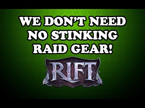 We don 39 t need no stinking raid gear rift bard rogue pvp for Inventions we need but don t have