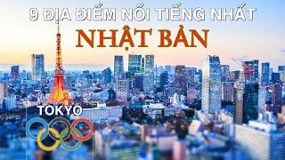 DU LỊCH NHẬT BẢN nơi Thế Vận Hội Tokyo và 9 Địa Điểm Đẹp và Nổi Tiếng Nhất Nhật Bản. TOKYO JAPAN