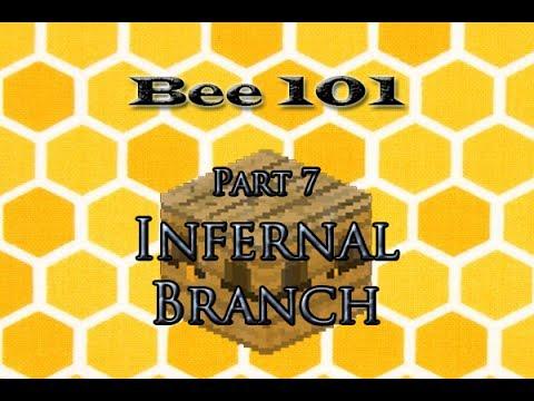 FTB: Infernal Branch (Bee 101 Pt. 7)