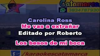 Carolina Ross Me vas a extrañar acustico (karaoke) (PRODUCCIONES ROBERTO)