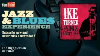 Ike Turner - The Big Question