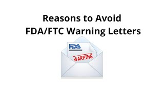 Reasons to Avoid FDA/FTC Warning Letters