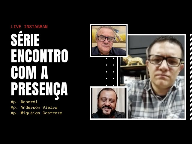 Série Encontro com a Presença - Ap. Miquéias Castreze, Ap. Anderson Vieira e Ap. Denardi #2
