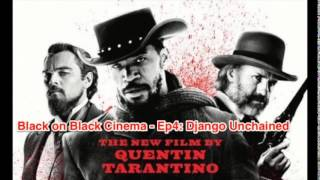 black on black cinema ep4 django unchained