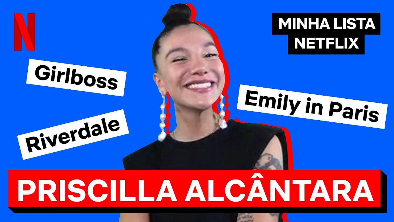 Minha Lista Netflix com Priscilla Alcantara | Netflix Brasil