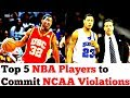 The Top 5 NBA Players to Commit NCAA Violations
