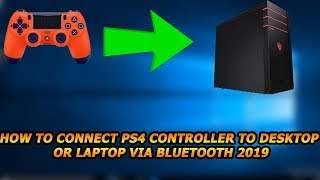 how to connect ps4 controller to desktop or laptop via bluetooth 2019