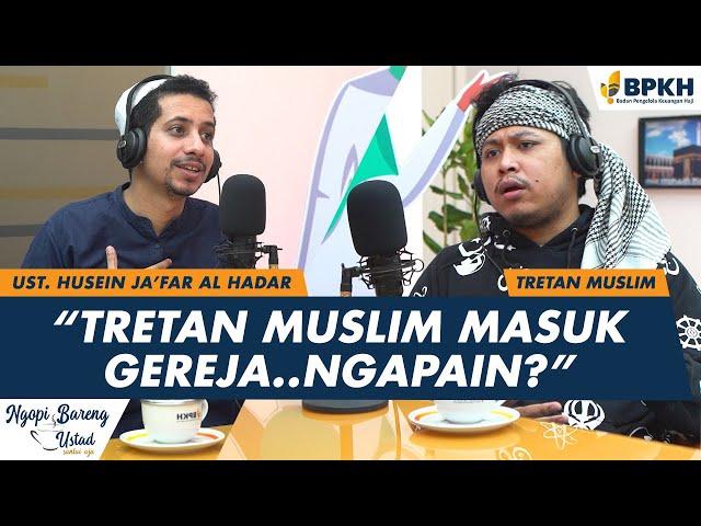 Ngopi Bareng Ustadz - Habib Husein Ja'far dengan Tretan Muslim
