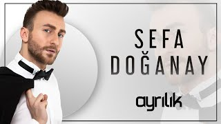 SEFA DOĞANAY - AYRILIK (Lyric Video)