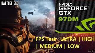 Battlefield 1 Laptop GTX 970m Ultra | High | Medium | Low | Setting FPS Test