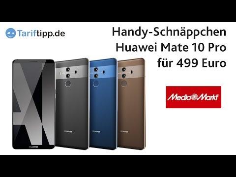 MediaMarkt   Huawei Mate 10 Pro Für 499 Euro