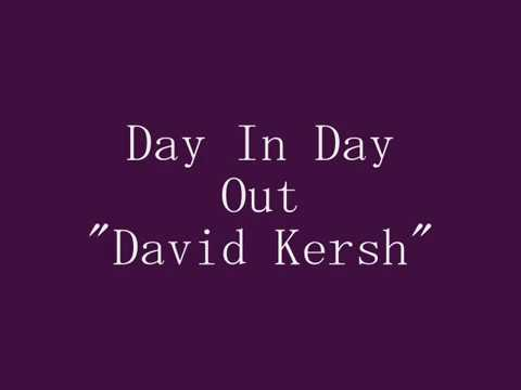 Day In Day Out David Kersh