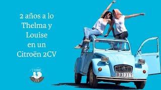 2 Años De Vuelta Al Mundo: Dos Amigas En Un Citroën 2CV