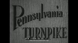 CONSTRUCTION OF THE PENNSYLVANIA TURNPIKE  77994MD