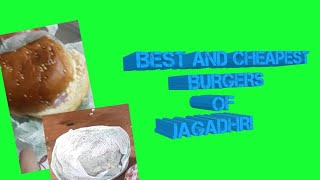 BEST AND CHEAPEST BURGER IN JAGADHRI || YNR VLOGS ||