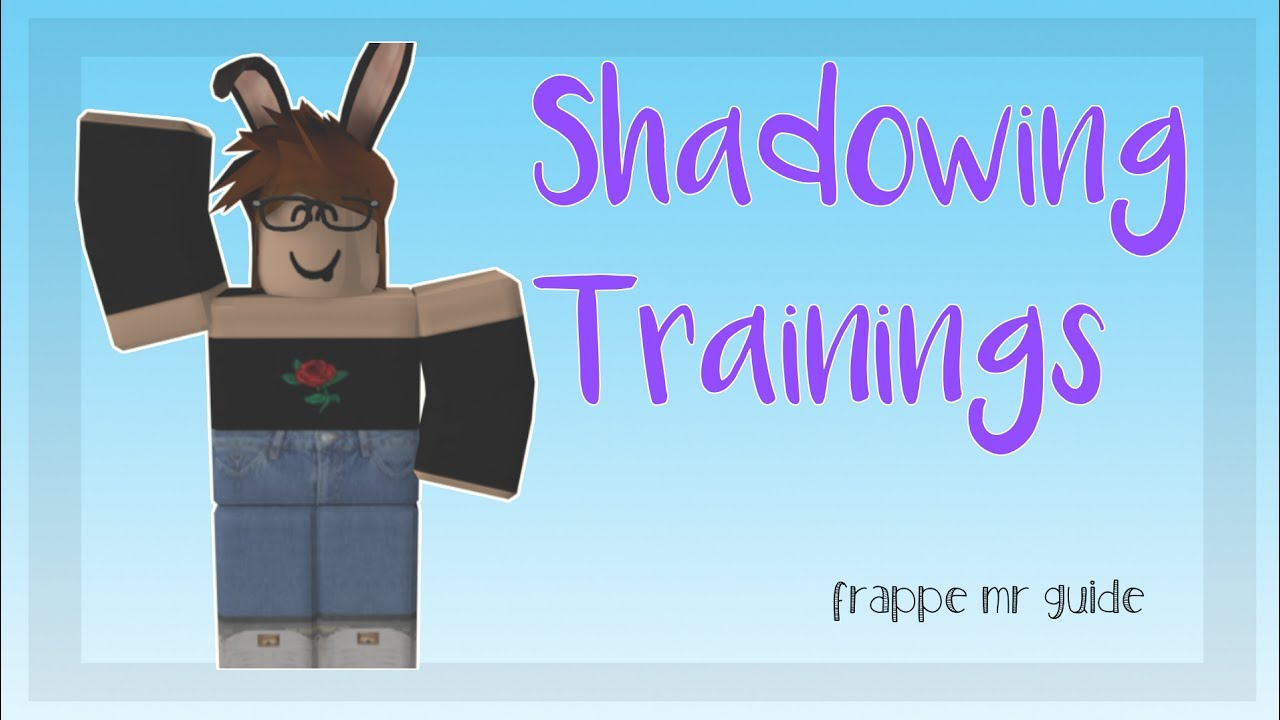 Shadowing At Trainings Frappe Mr Guide Roblox Youtube