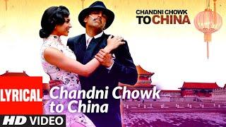 Lyrical: Chandni Chowk To ChinaTitle Track | Akshay Kumar, Deepika Padukone |Shankar  Loy Ehsaan