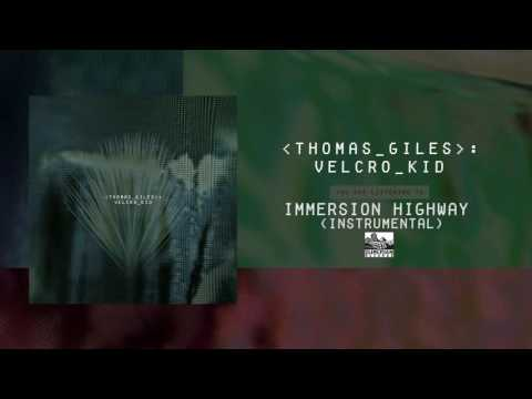 THOMAS GILES - Immersion Highway (Instrumental)